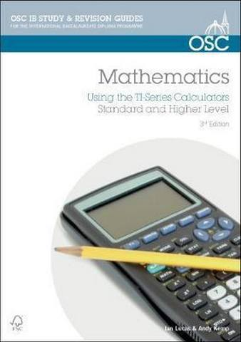 IB Mathematics: Using the TI Series Calculators: For Exams from May 2014 Onwards - Ian Lucas