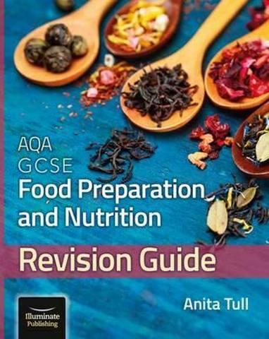 AQA GCSE Food Preparation & Nutrition: Revision Guide - Anita Tull