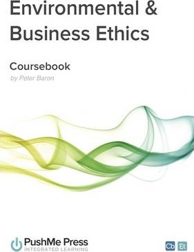 Environmental & Business Ethics: Coursebook - Peter Baron
