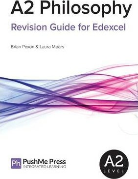 A2 Philosophy Revision Guide for Edexcel - Brian Poxon