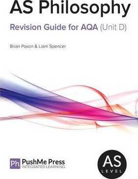 AS Philosophy Revision Guide for AQA (Unit D) - Brian Poxon