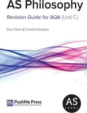 As Philosophy Revision Guide for Aqa (Unit C) - Brian Poxon