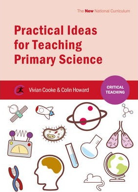 Practical Ideas for Teaching Primary Science - Vivian Cooke
