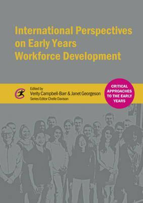 International Perspectives on Early Years Workforce Development - Verity Campbell-Barr