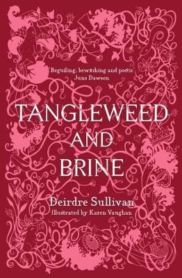 Tangleweed and Brine - Deirdre Sullivan