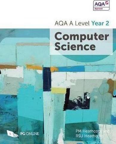 AQA A Level Computer Science Year 2 - P. M. Heathcote