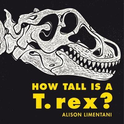 How Tall was a T-rex? - Alison Limentani