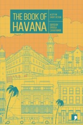 The Book of Havana: A City in Short Fiction - Orsola Casagrande