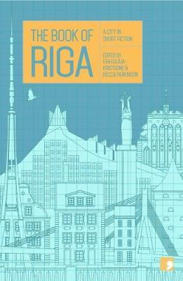 The Book of Riga: A City in Short Fiction - Becca Parkinson