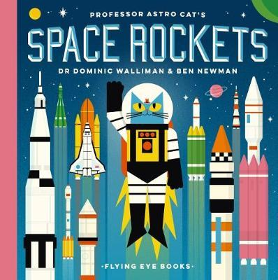 Professor Astro Cat's Space Rockets - Dominic Walliman