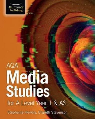 AQA Media Studies for A Level Year 1 & AS: Student Book - Stephanie Hendry