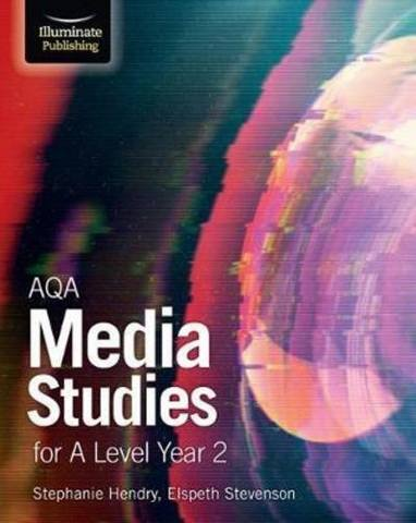 AQA Media Studies for A Level Year 2: Student Book - Stephanie Hendry