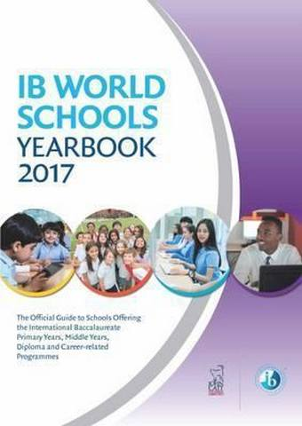 IB World Schools Yearbook 2017: The Official Guide to Schools Offering the International Baccalaureate Primary Years