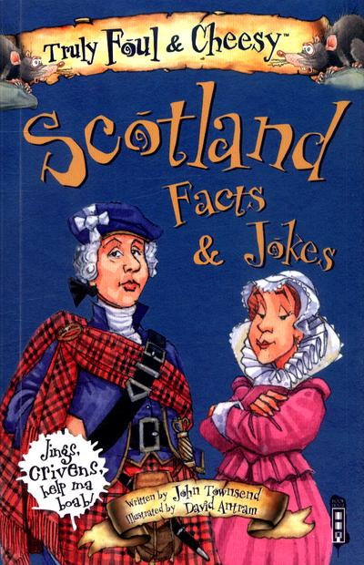 Truly Foul & Cheesy Scotland Facts and Jokes Book - John Townsend