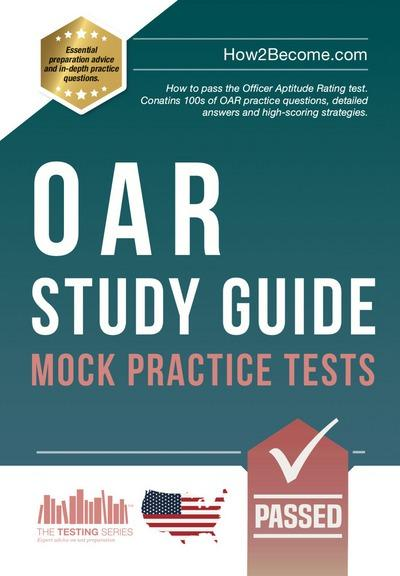 OAR Study Guide: Mock Practice Tests: How to pass the Officer Aptitude Rating test. Contains 100s of OAR practice questions