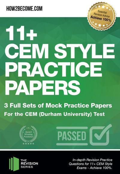 11+ CEM Style Practice Papers: 3 Full Sets of Mock Practice Papers for the CEM (Durham University) Test: In-depth Revision Practice Questions for 11+ CEM Style Exams - Achieve 100%. - How2Become