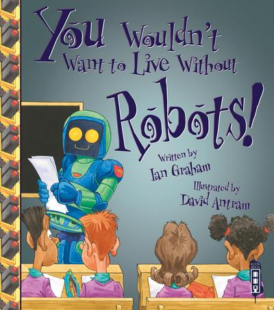 You Wouldn't Want To Live Without Robots! - Ian Graham