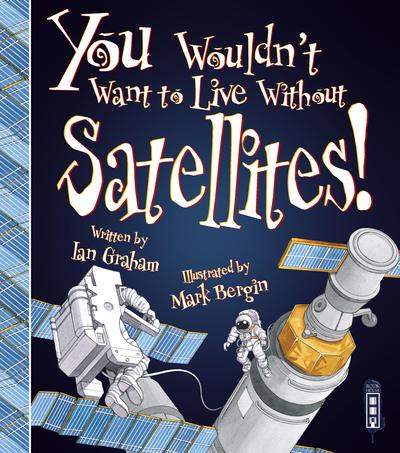You Wouldn't Want To Live Without Satellites! - Ian Graham