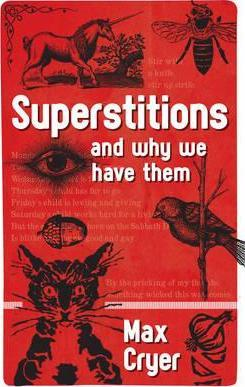 Superstitions: and why we have them - Max Cryer
