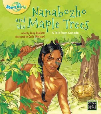 Nanabozho and the Maple Trees - Lucy Bioletti
