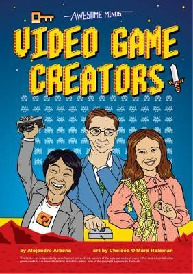Awesome Minds: Video Game Creators - Alejandro Arbona