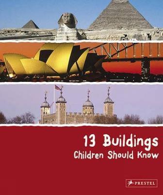 13 Buildings Children Should Know - Annette Roeder