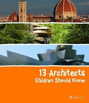 13 Architects Children Should Know - Florian Heine