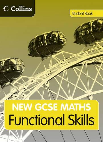 New GCSE Maths - GCSE Maths Functional Skills: Student Book: Edexcel and AQA - Andrew Bennington - 9780007410064