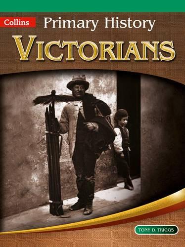 Primary History - Victorians - Tony D. Triggs - 9780007464036