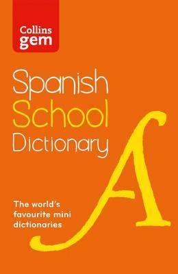 Collins Spanish School Gem Dictionary: Trusted support for learning