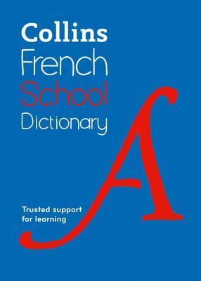 Collins French School Dictionary: Trusted support for learning - Collins Dictionaries - 9780007569359