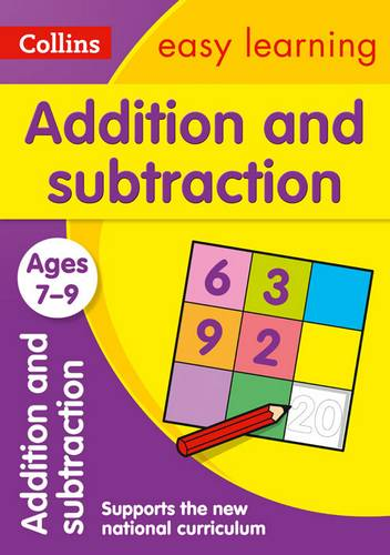Addition and Subtraction Ages 7-9: New Edition (Collins Easy Learning KS2) - Collins Easy Learning - 9780008134211