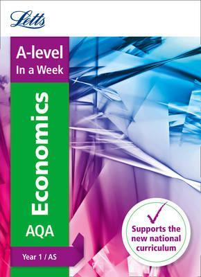 Letts A-level Revision Success - A-level Economics Year 1 (and AS) In a Week - Letts A-Level - 9780008179670