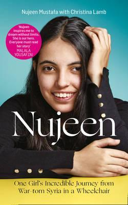 Nujeen: One Girl's Incredible Journey from War-torn Syria in a Wheelchair - Nujeen Mustafa - 9780008192785