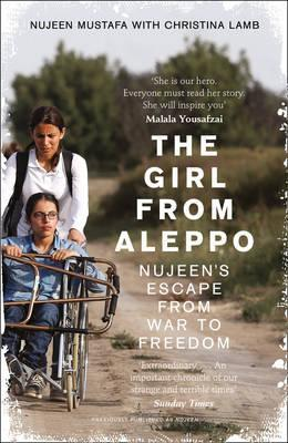 The Girl From Aleppo: Nujeen's Escape From War to Freedom - Nujeen Mustafa - 9780008192815