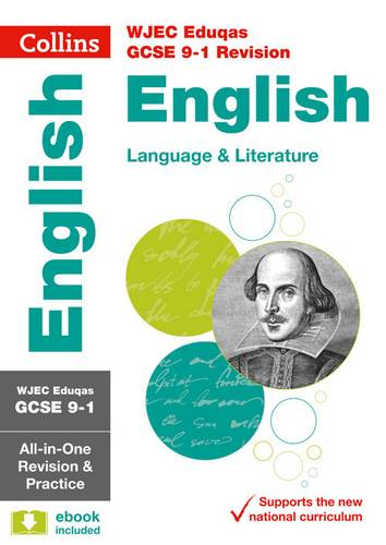 GCSE English Language and English Literature Grade 9-1 WJEC Eduqas Complete Practice and Revision Guide with free online Q&A flashcard download (Collins GCSE 9-1 Revision) - Collins GCSE - 9780008292010
