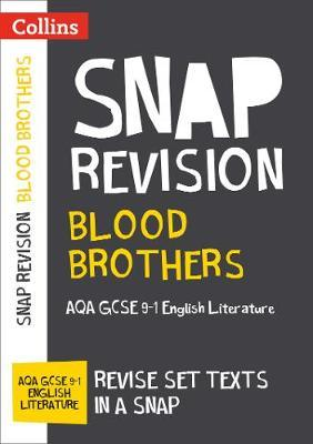 Blood Brothers: New Grade 9-1 New GCSE Grade English Literature AQA Text Guide (Collins GCSE 9-1 Snap Revision) - Collins GCSE - 9780008306625