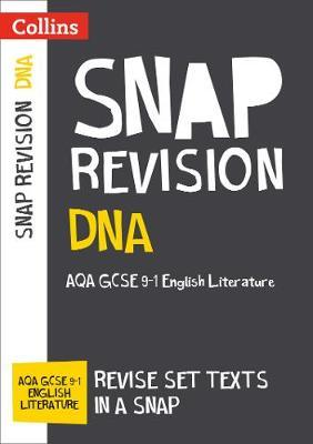 DNA: New Grade 9-1 GCSE English Literature AQA Text Guide (Collins GCSE 9-1 Snap Revision) - Collins GCSE - 9780008306649