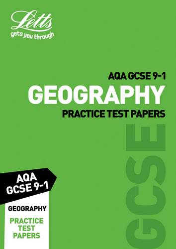 Grade 9-1 GCSE Geography AQA Practice Test Papers (Letts GCSE 9-1 Revision Success) - Letts GCSE - 9780008321741