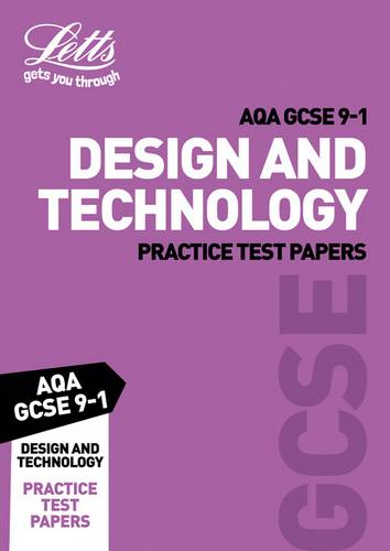 Grade 9-1 GCSE Design and Technology AQA Practice Test Papers (Letts GCSE 9-1 Revision Success) - Letts GCSE - 9780008321758