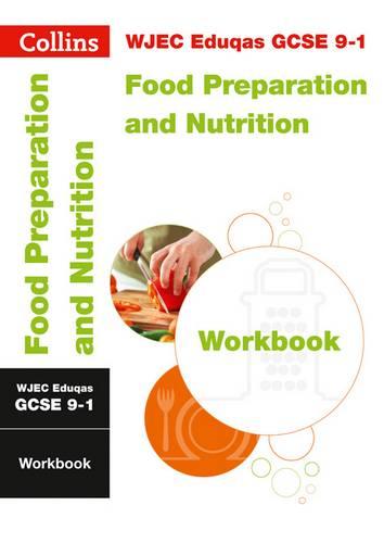 WJEC Eduqas GCSE 9-1 Food Preparation and Nutrition Workbook (Collins GCSE 9-1 Revision) - Collins GCSE - 9780008326937