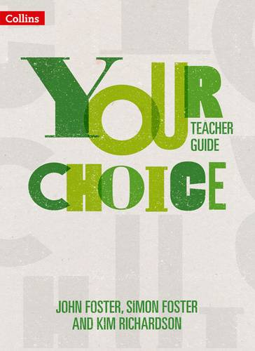 Your Choice - Your Choice Teacher Guide: The whole-school solution for PSHE including Relationships