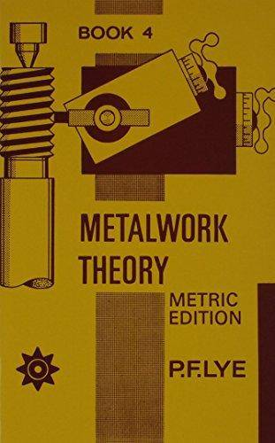 Metalwork Theory - Book 4 Metric Edition - P. F. Lye - 9780174443162