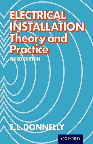 Electrical Installation - Theory and Practice Third Edition - E. L. Donnelly - 9780174450740