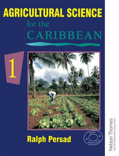 Agricultural Science for the Caribbean 1 - Ralph Persad - 9780175663941