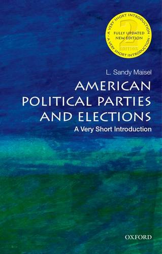 American Political Parties and Elections: A Very Short Introduction - L. Sandy Maisel - 9780190458164