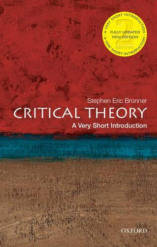 Critical Theory: A Very Short Introduction - Stephen Eric Bronner (Rutgers University) - 9780190692674