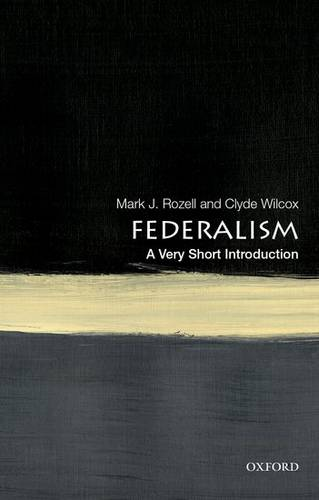 Federalism: A Very Short Introduction - Mark J. Rozell (Dean