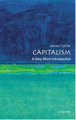 Capitalism: A Very Short Introduction - James Fulcher - 9780192802187