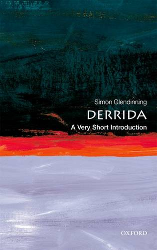 Derrida: A Very Short Introduction - Dr. Simon Glendinning - 9780192803450